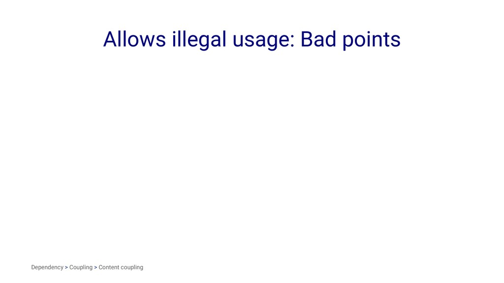 Allows illegal usage: Bad points Dependency > C...