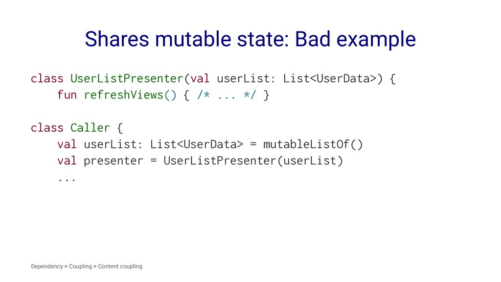 Shares mutable state: Bad example class UserLis...