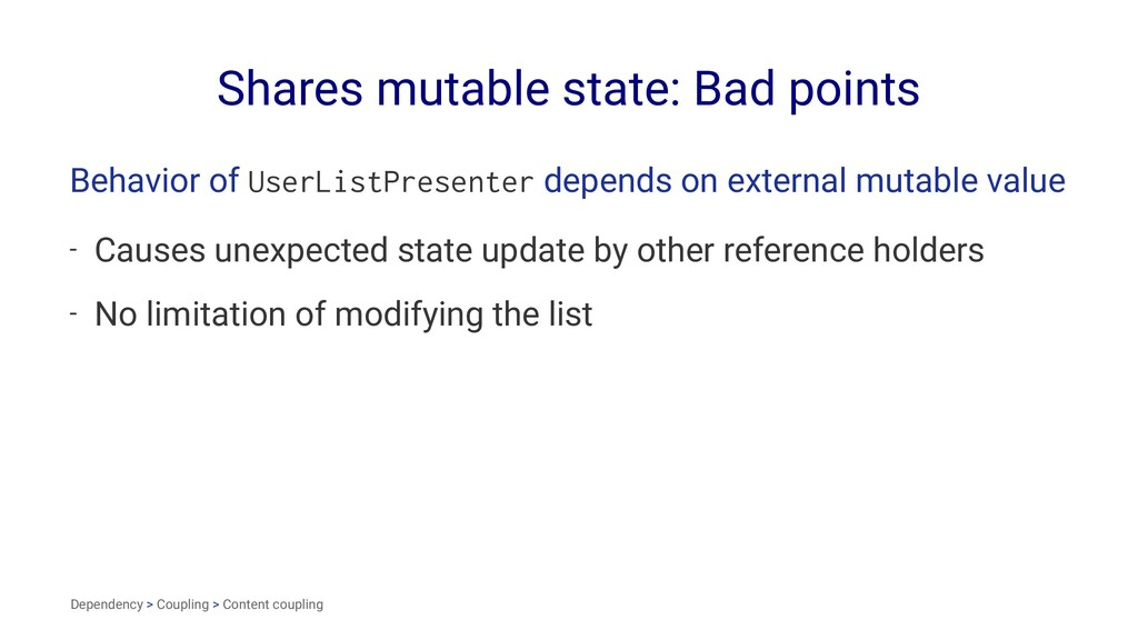 Shares mutable state: Bad points Behavior of Us...