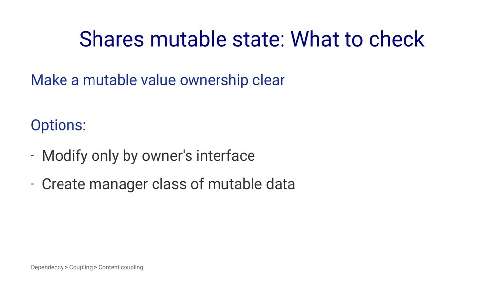 Shares mutable state: What to check Make a muta...