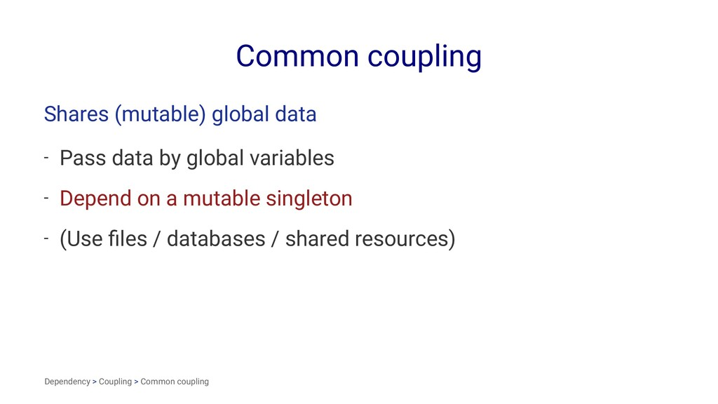 Common coupling Shares (mutable) global data - ...