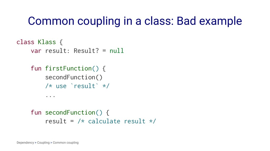 Common coupling in a class: Bad example class K...