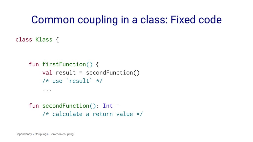 Common coupling in a class: Fixed code class Kl...