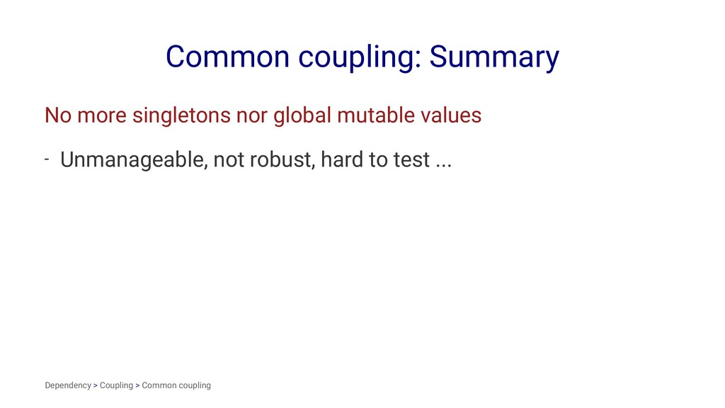 Common coupling: Summary No more singletons nor...