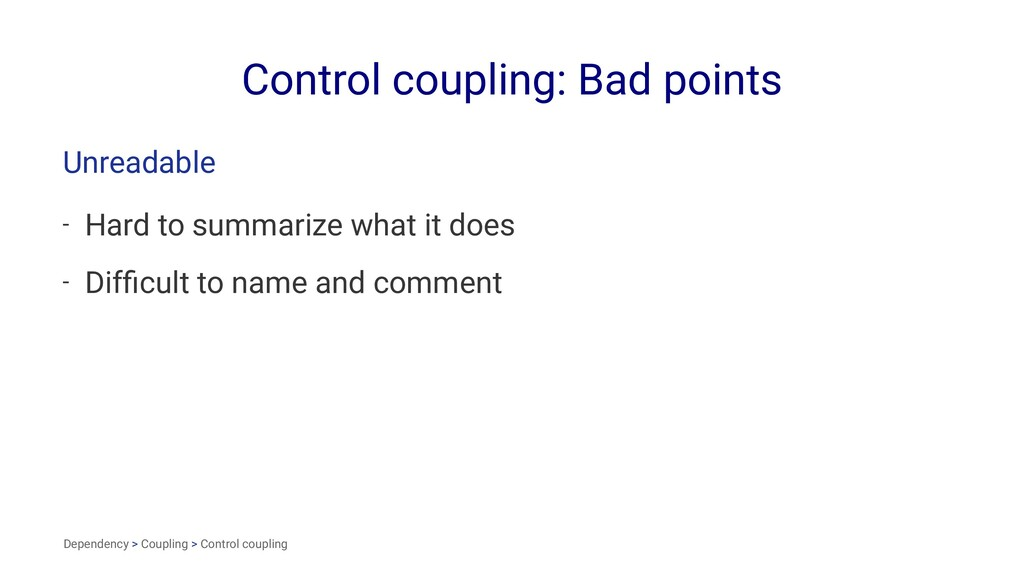Control coupling: Bad points Unreadable - Hard ...