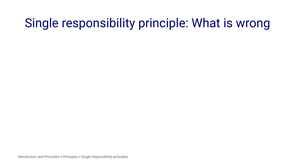 Single responsibility principle: What is wrong ...
