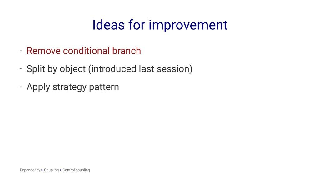 Ideas for improvement - Remove conditional bran...