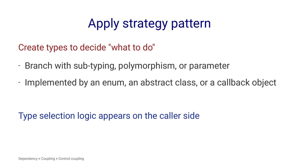 "Apply strategy pattern Create types to decide ""..."