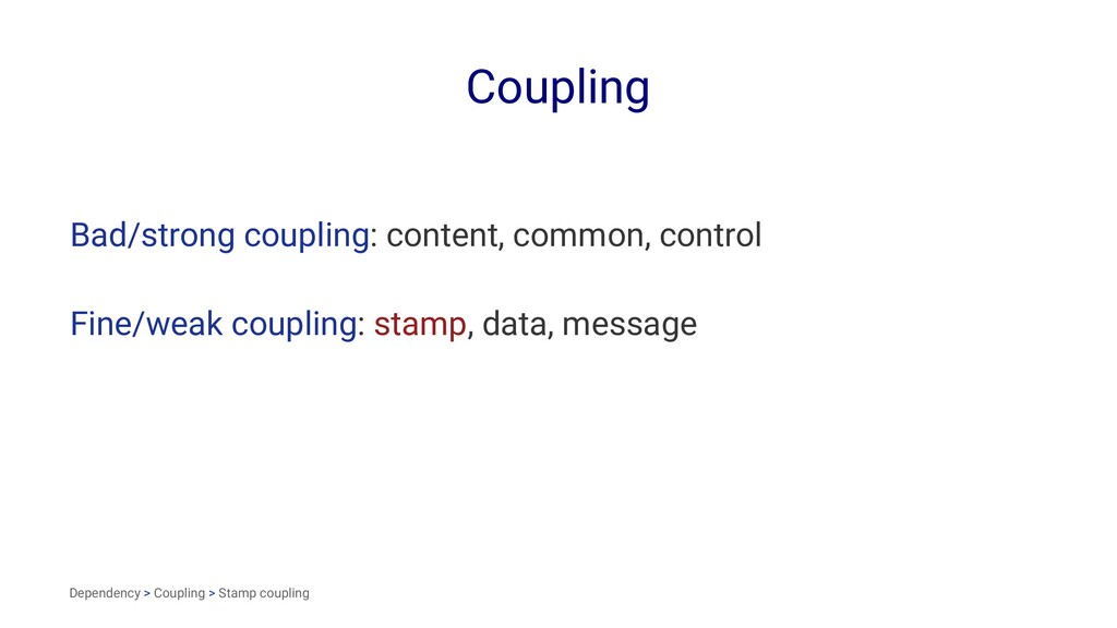 Coupling Bad/strong coupling: content, common, ...