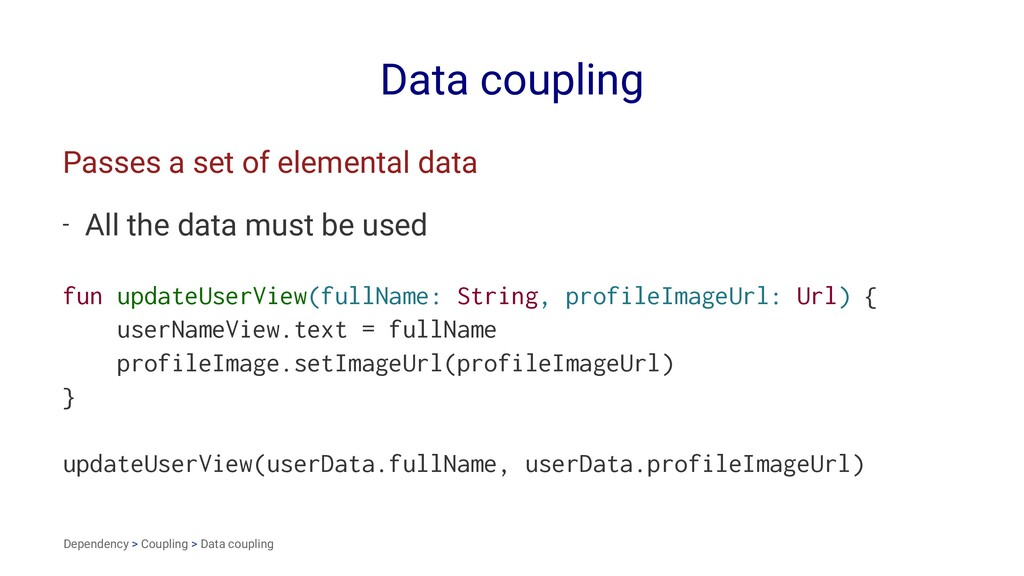 Data coupling Passes a set of elemental data - ...