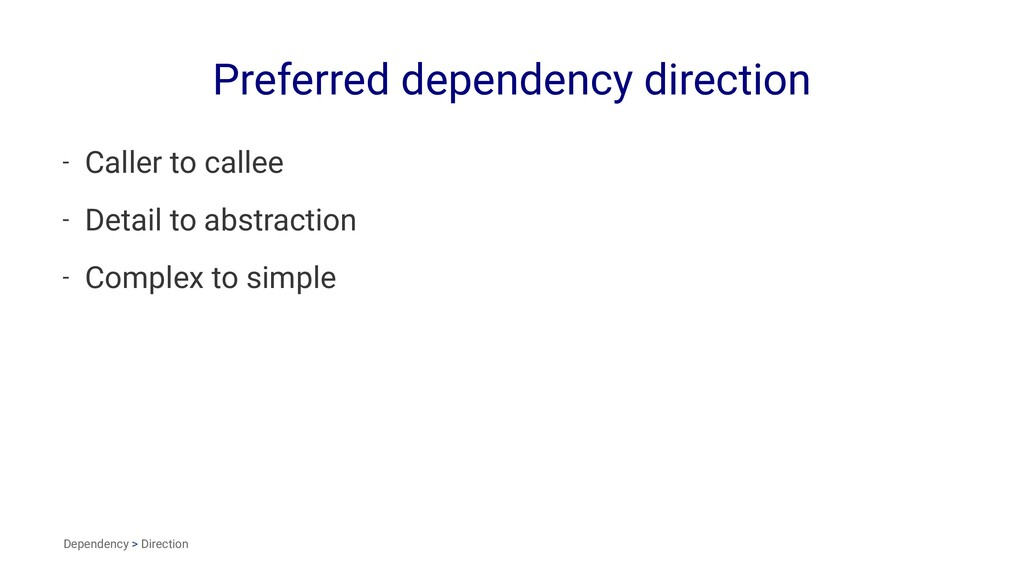 Preferred dependency direction - Caller to call...
