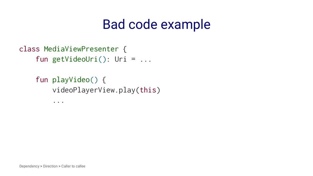 Bad code example class MediaViewPresenter { fun...