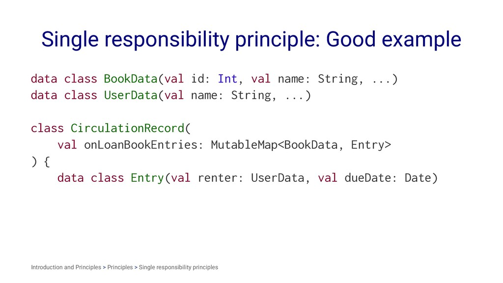Single responsibility principle: Good example d...