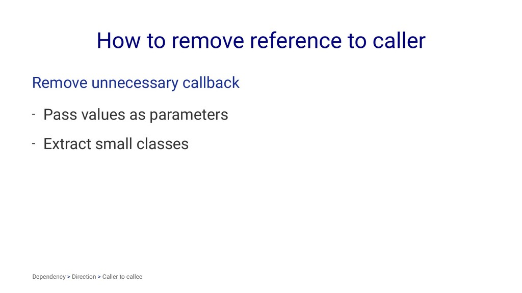 How to remove reference to caller Remove unnece...