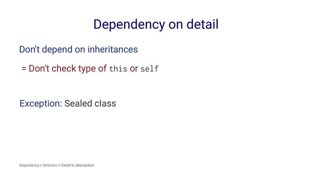Dependency on detail Don't depend on inheritanc...