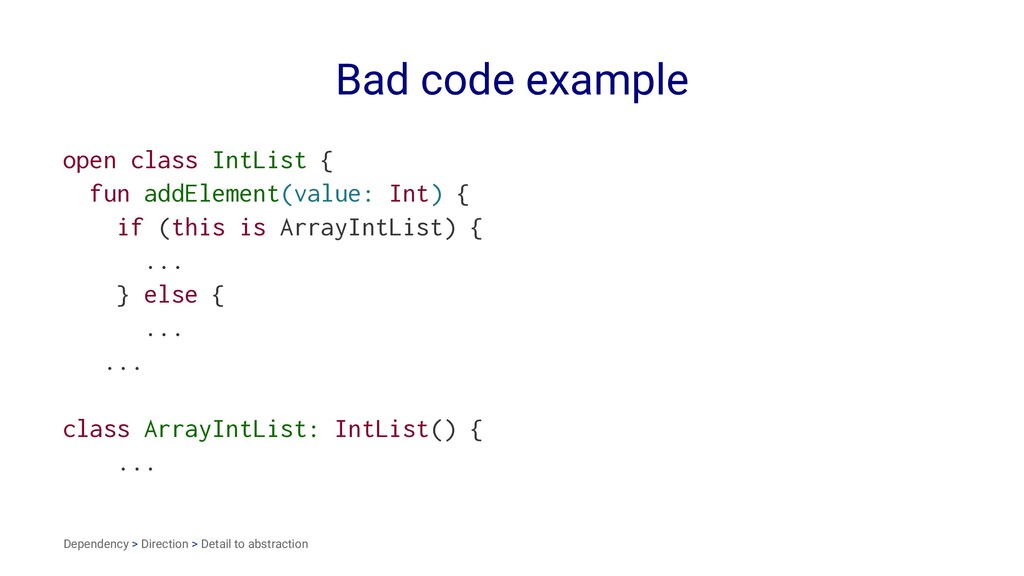 Bad code example open class IntList { fun addEl...