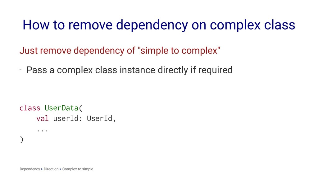 How to remove dependency on complex class Just ...