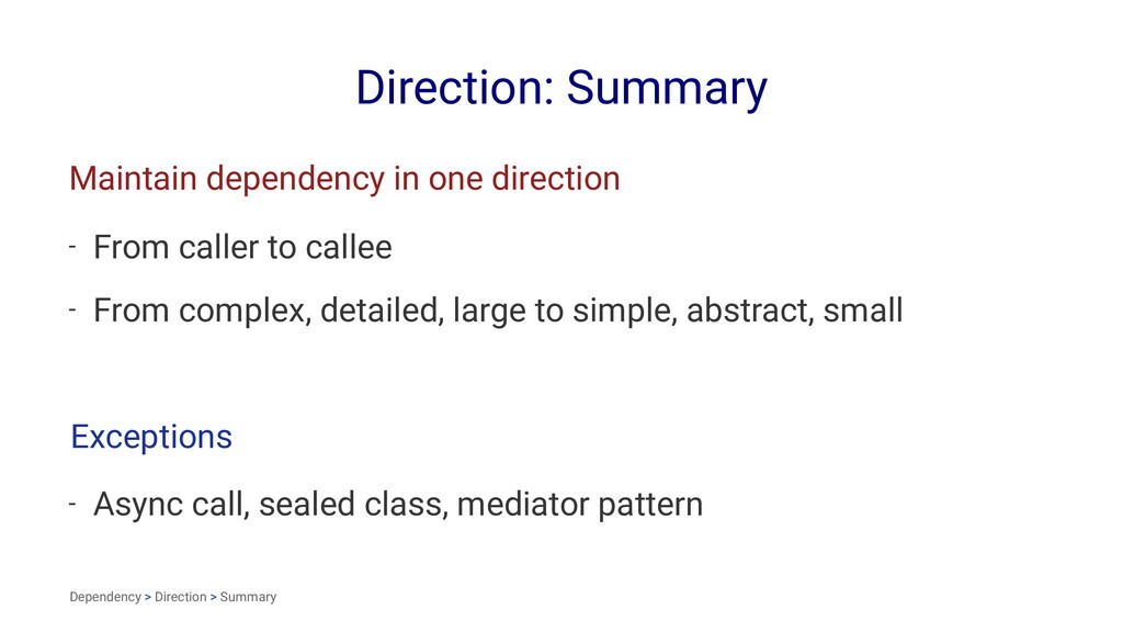 Direction: Summary Maintain dependency in one d...