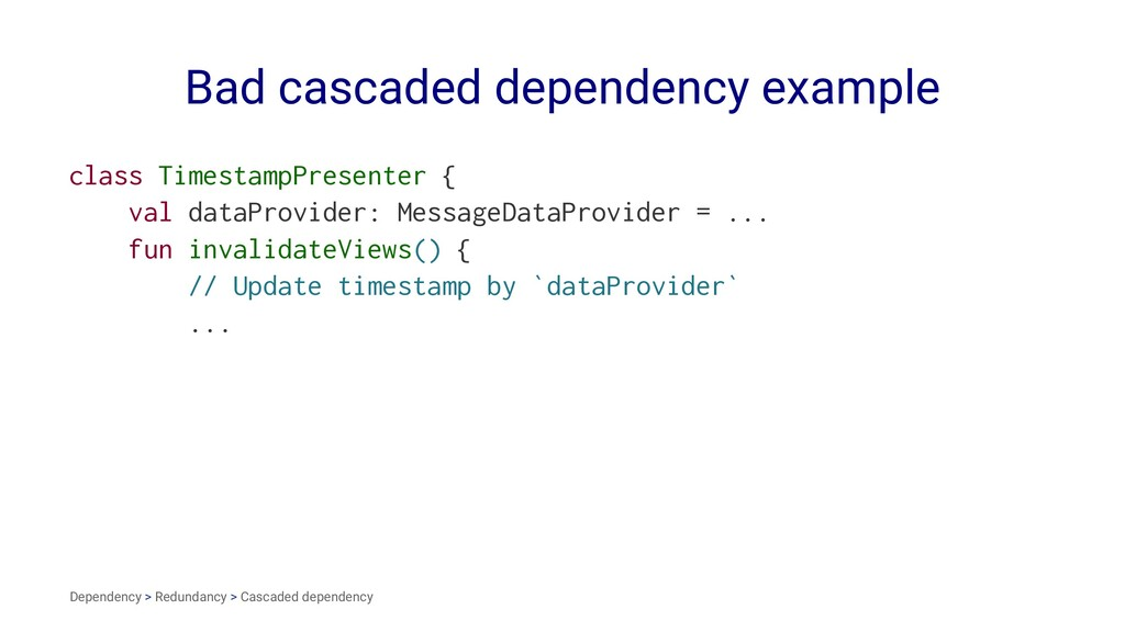 Bad cascaded dependency example class Timestamp...