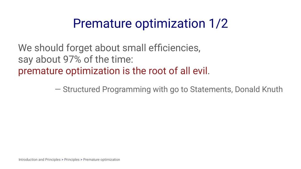 Premature optimization 1/2 We should forget abo...