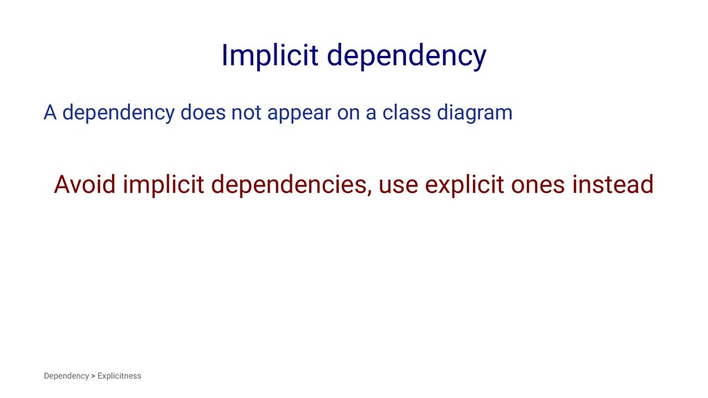 Implicit dependency A dependency does not appea...