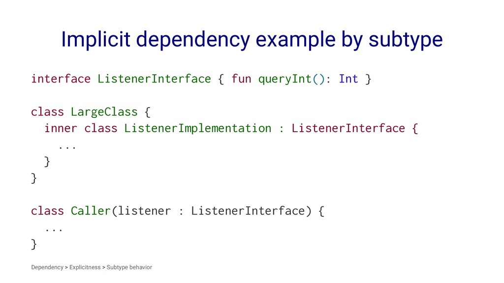 Implicit dependency example by subtype interfac...