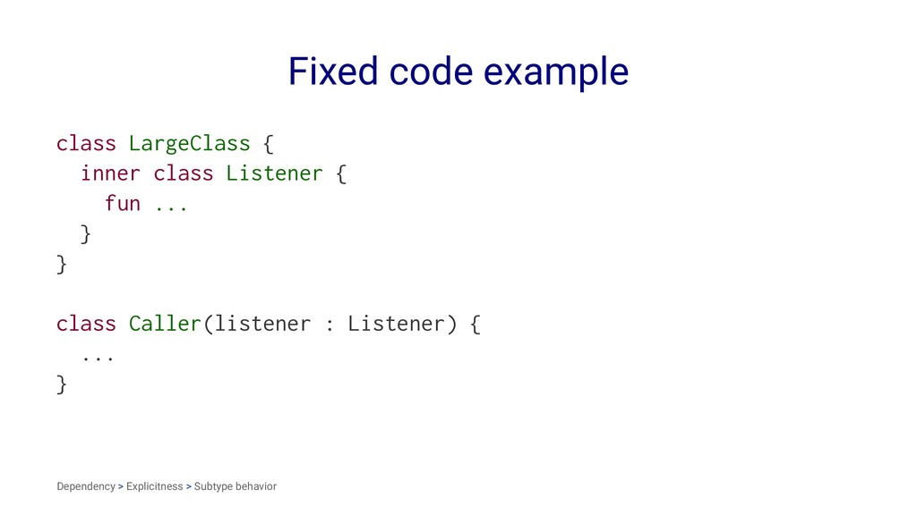 Fixed code example class LargeClass { inner cla...