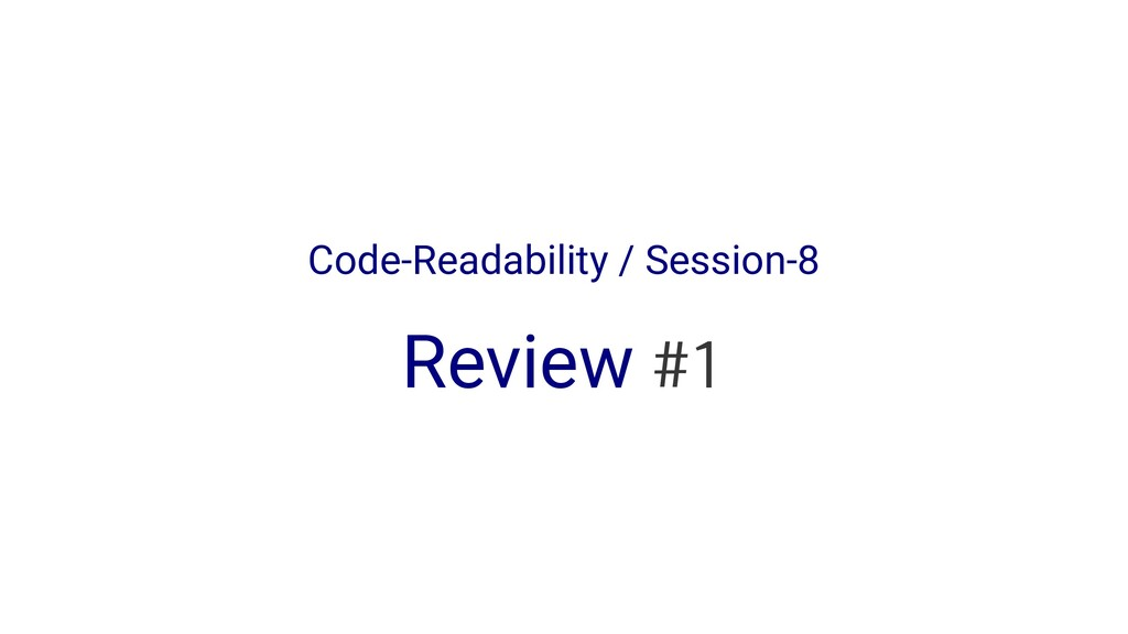 Code-Readability / Session-8 Review #1