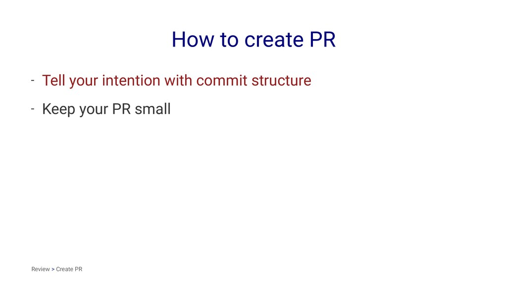 How to create PR - Tell your intention with com...