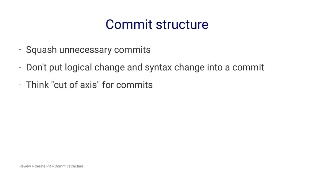 Commit structure - Squash unnecessary commits -...