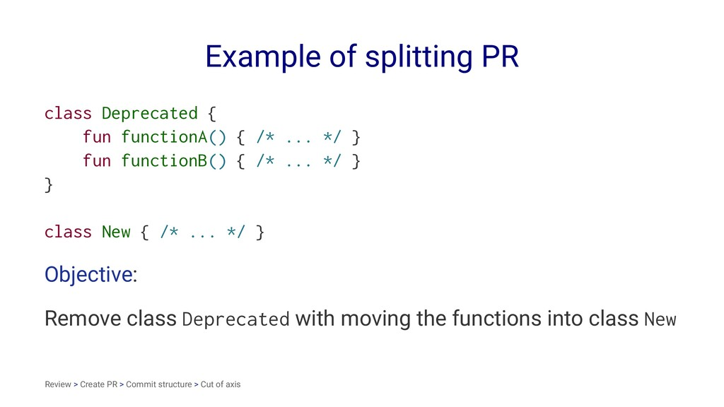 Example of splitting PR class Deprecated { fun ...