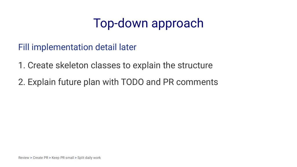 Top-down approach Fill implementation detail la...