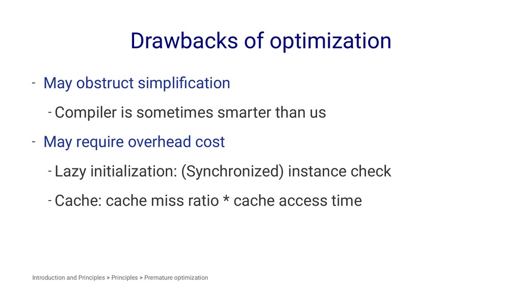Drawbacks of optimization - May obstruct simpli...