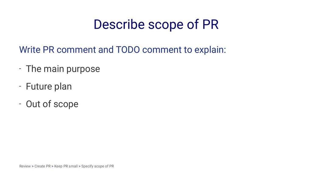 Describe scope of PR Write PR comment and TODO ...