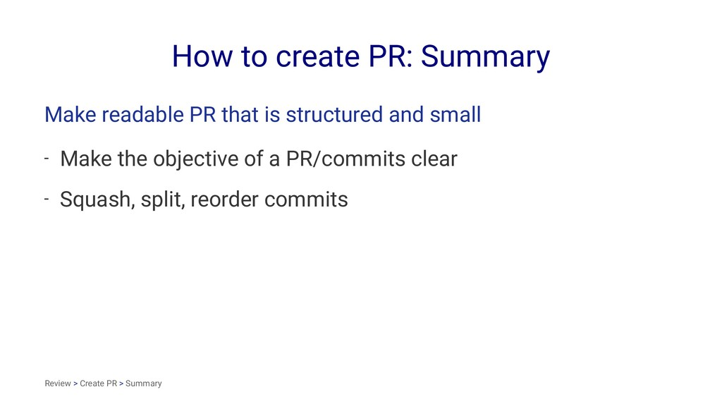 How to create PR: Summary Make readable PR that...