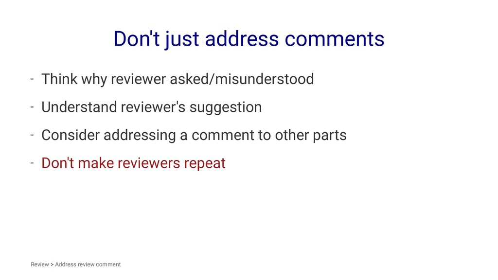 Don't just address comments - Think why reviewe...