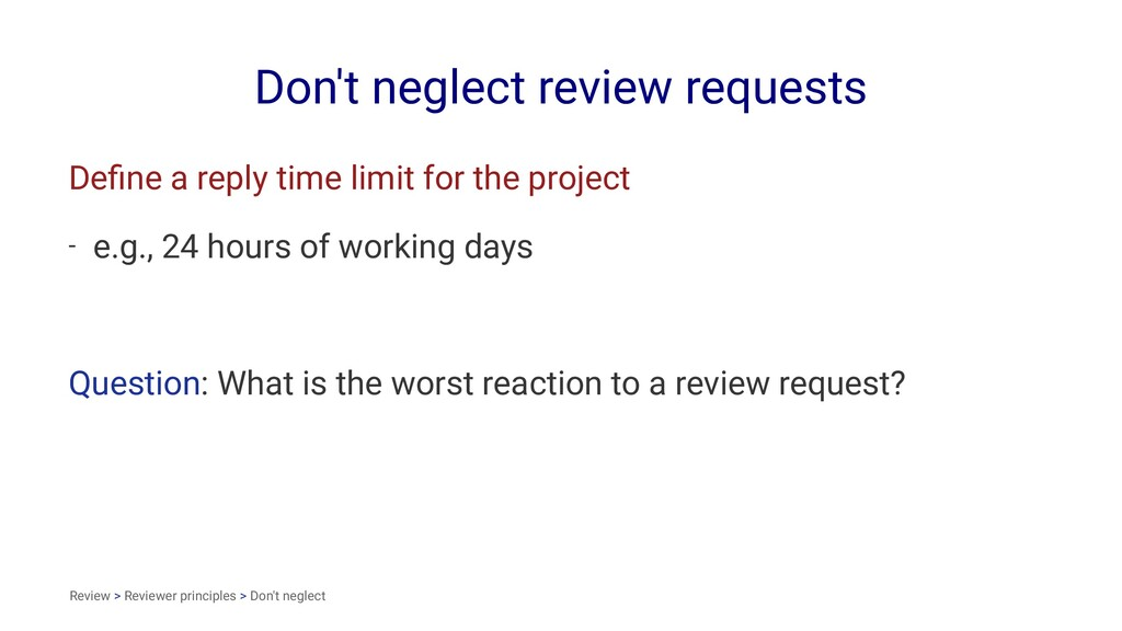Don't neglect review requests Define a reply tim...