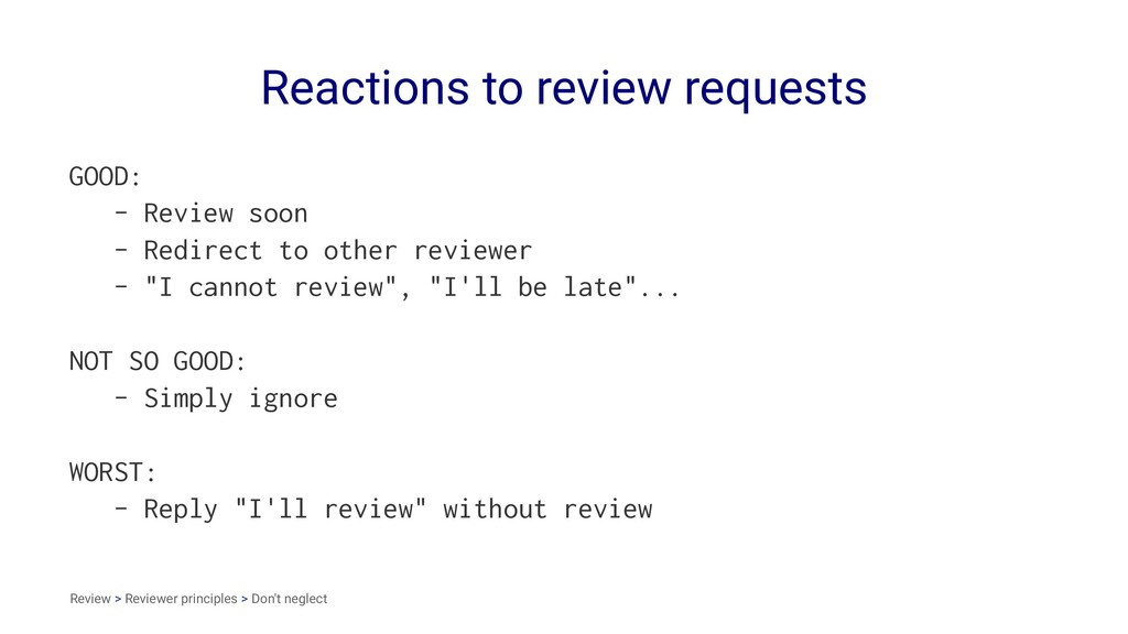 Reactions to review requests GOOD: - Review soo...