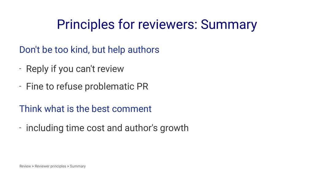 Principles for reviewers: Summary Don't be too ...