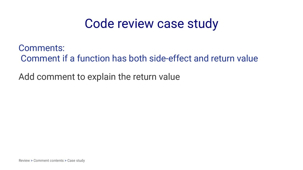 Code review case study Comments: Comment if a f...