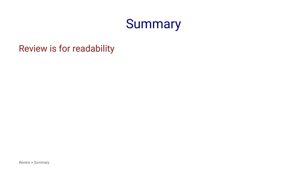 Summary Review is for readability Review > Summ...