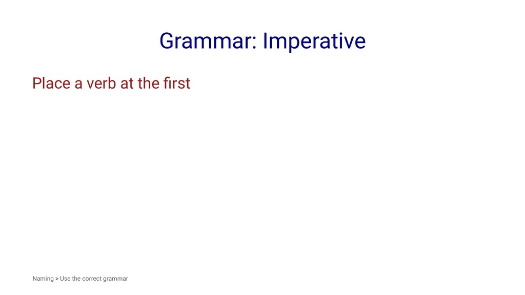 Grammar: Imperative Place a verb at the first Na...