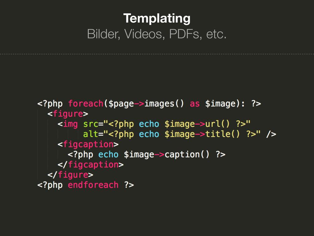 Templating Bilder, Videos, PDFs, etc.