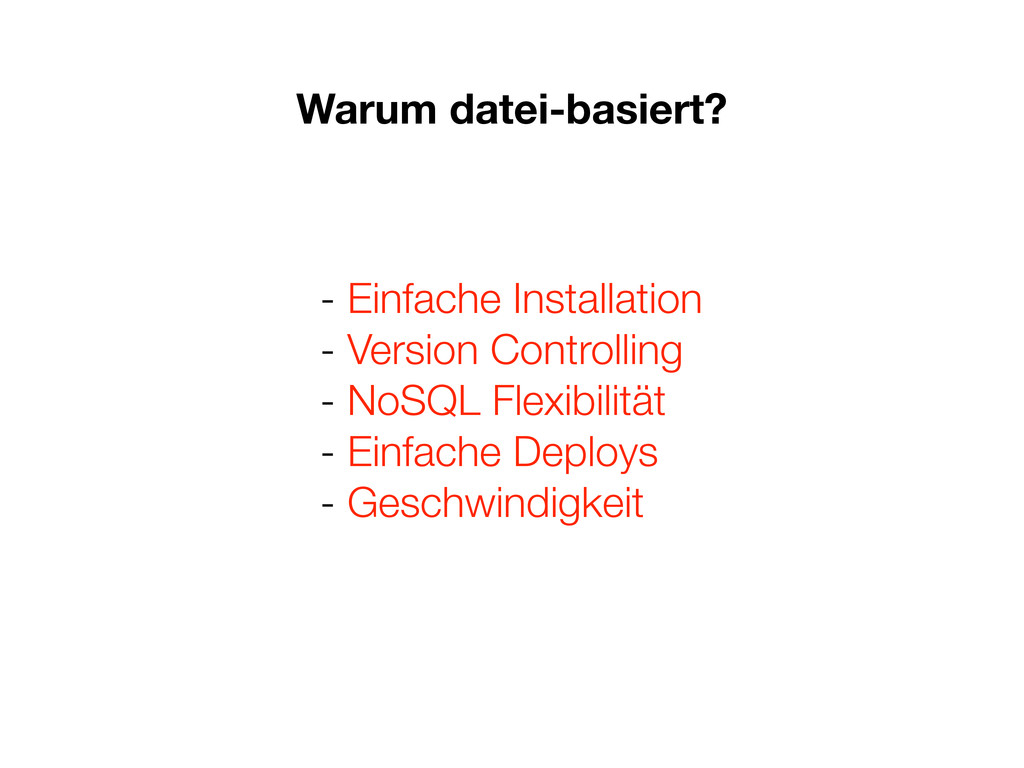 - Einfache Installation - Version Controlling -...