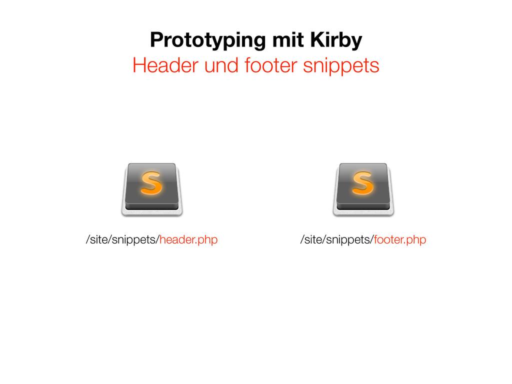Prototyping mit Kirby Header und footer snippet...