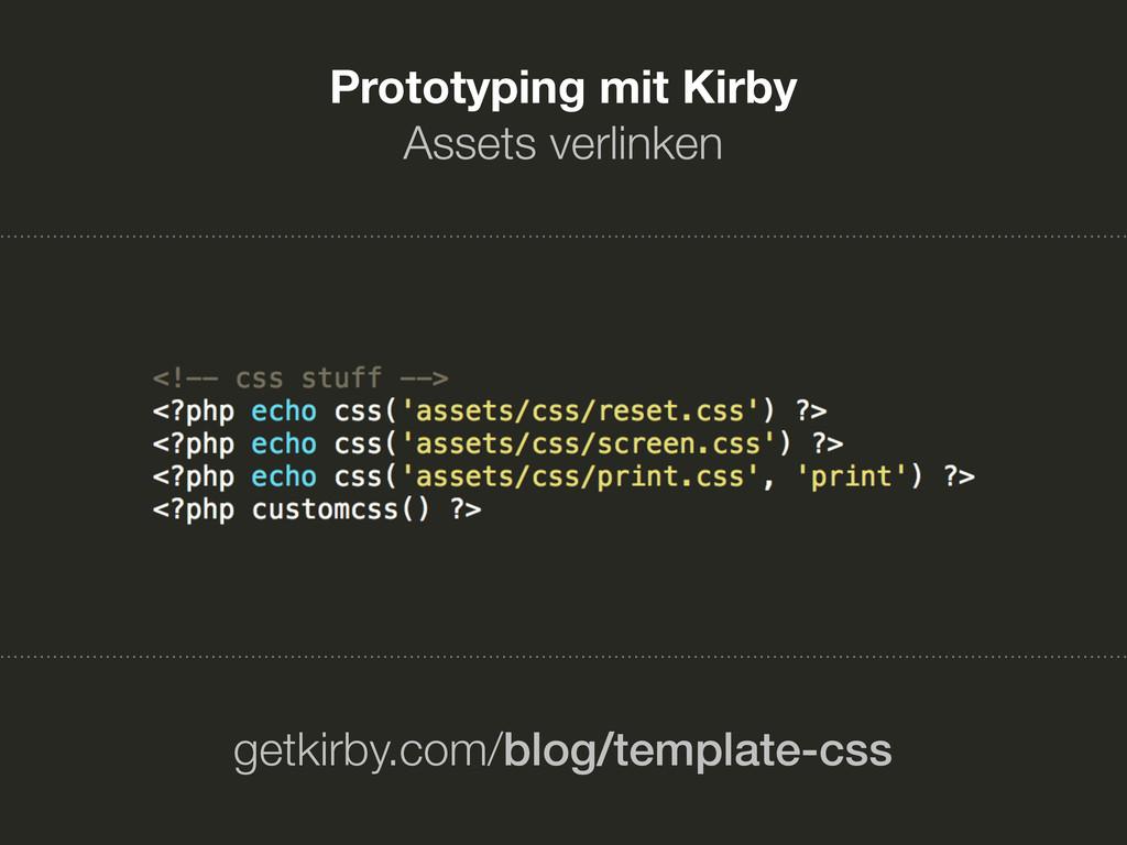 Prototyping mit Kirby Assets verlinken getkirby...
