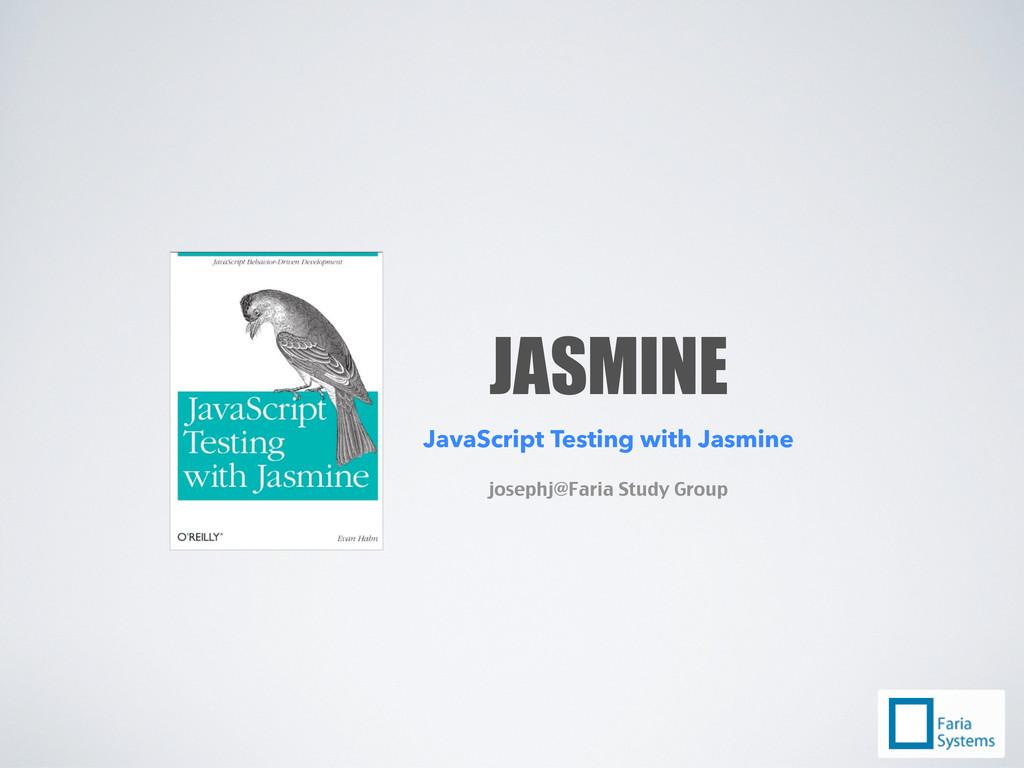 JASMINE JavaScript Testing with Jasmine josephj...
