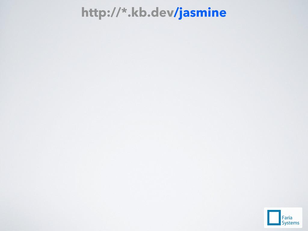 http://*.kb.dev/jasmine
