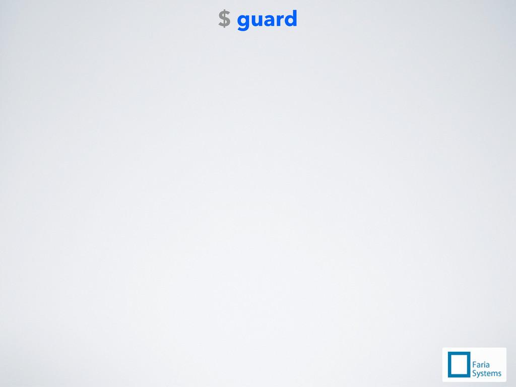 $ guard