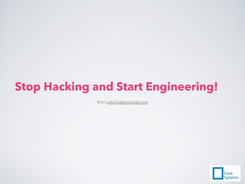 Stop Hacking and Start Engineering! from LetsCo...